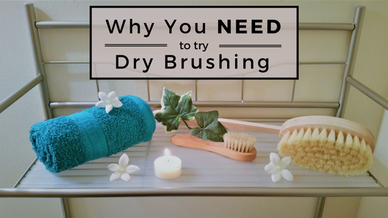Why you NEED to try dry brushing.