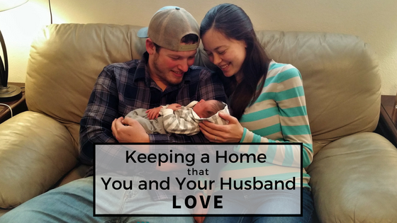 Keeping a home that you AND your husband love. Cleaning tips.