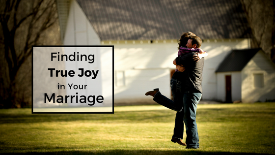 Finding true joy in your marriage.